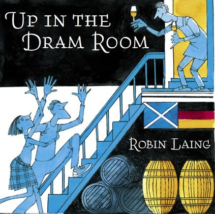 "CD Robin Laing ""Up in the dram room"" Malts of Scotland & The Westfalian"